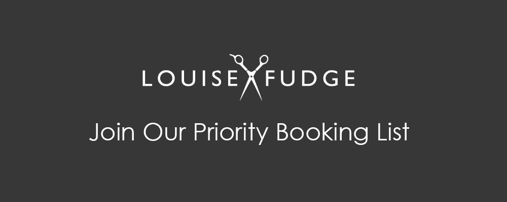 Join Our Priority Booking List at louise fudge hair salons cheshire