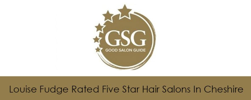Louise Fudge Rated Five Star Boutique Hair Salons In Cheshire